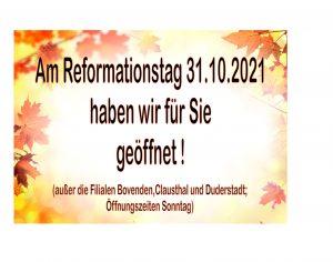 Reformationstag geöffnet!
